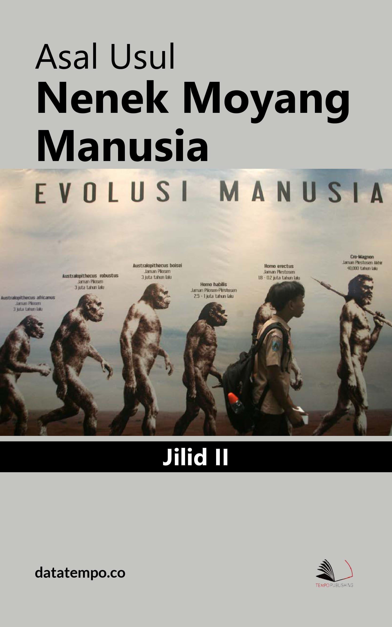 Asal usul nenek moyang manusia jilid ii [sumber elektronis]
