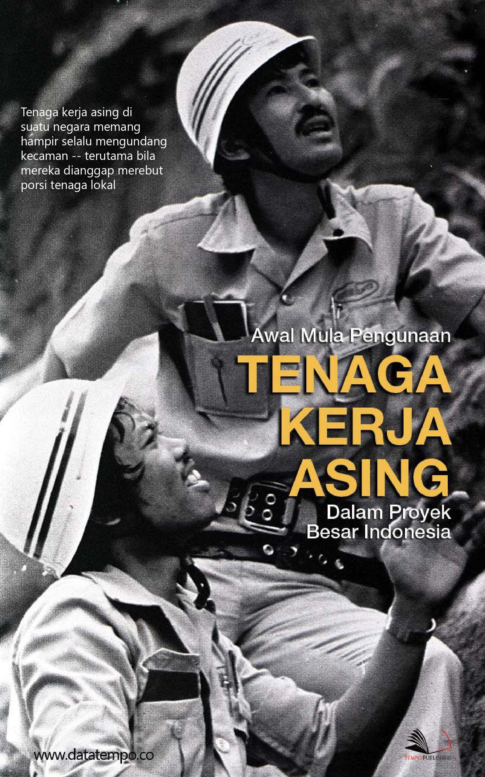 Awal mula pengunaan tenaga kerja asing dalam proyek besar Indonesia [sumber elektronis]