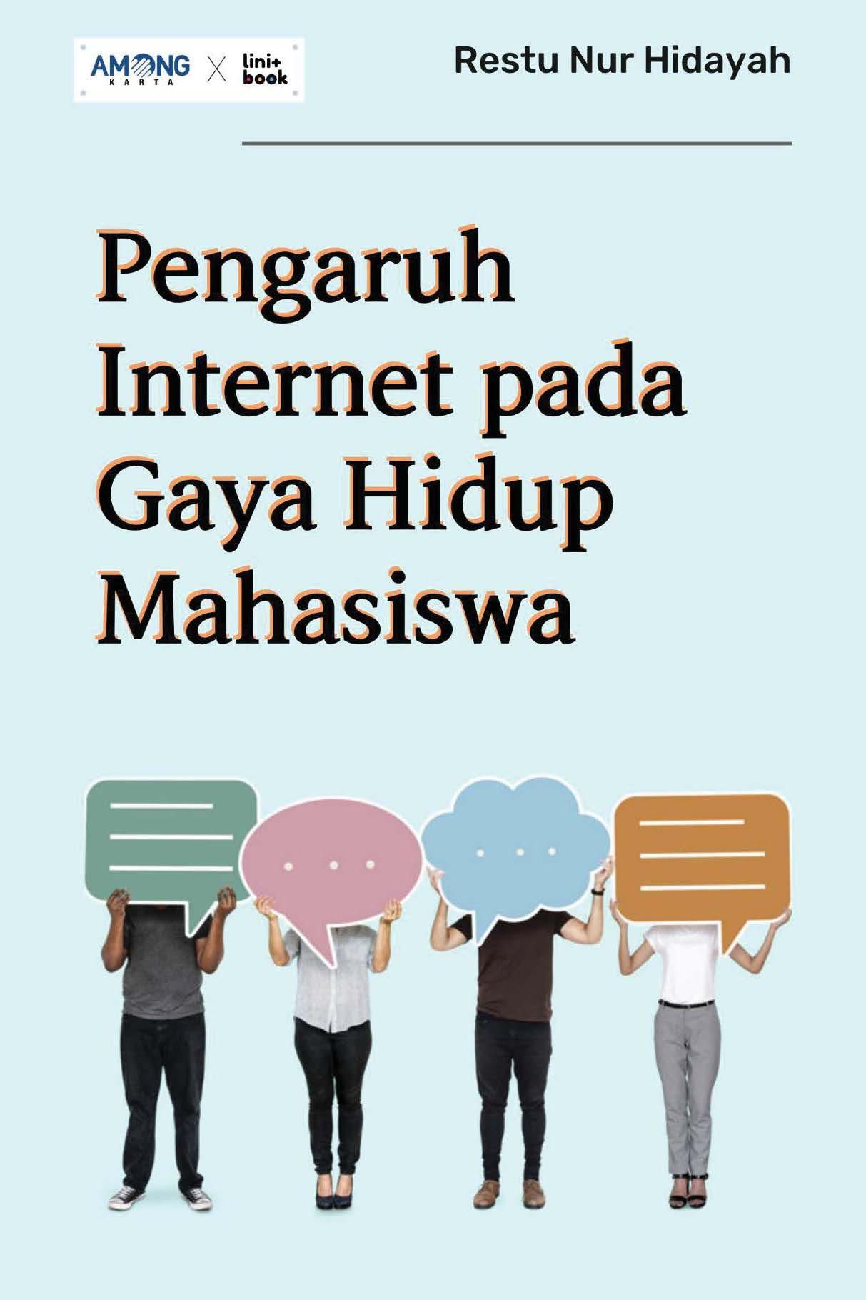 Pengaruh internet pada gaya hidup mahasiswa [sumber elektronis]