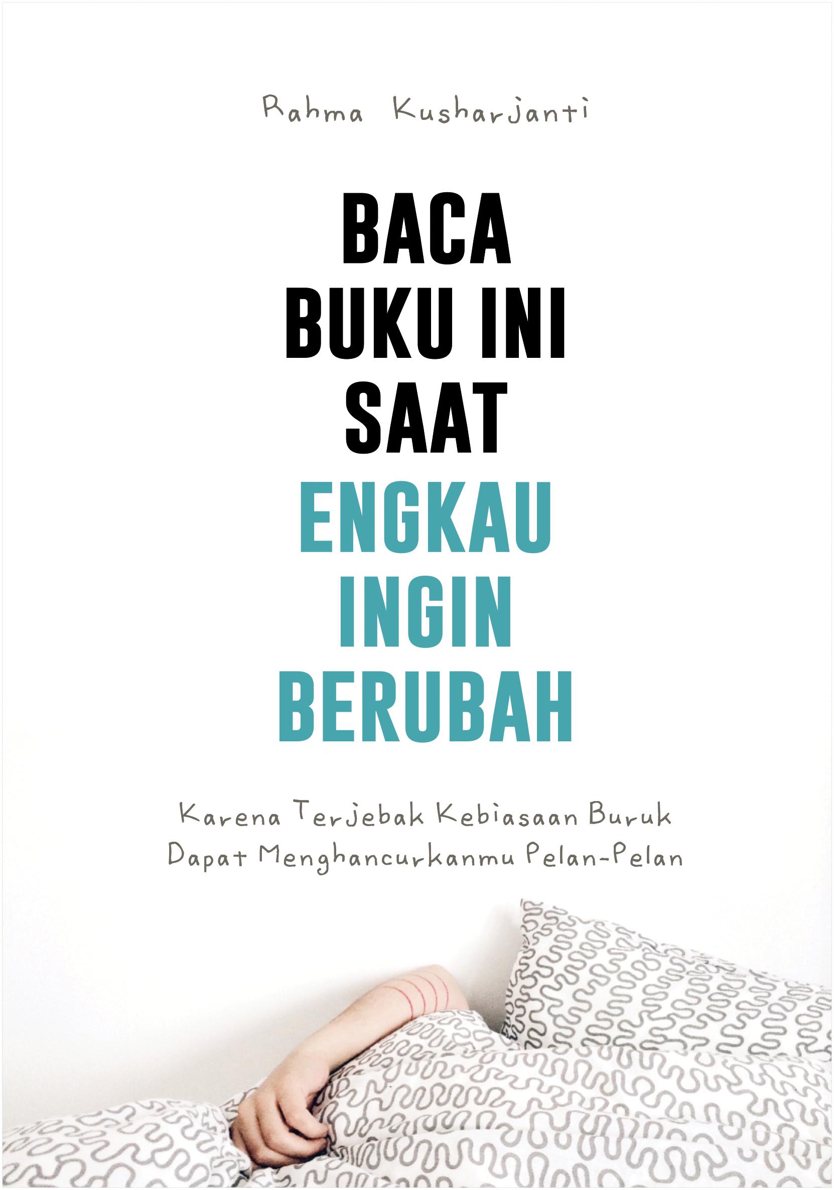 Baca buku ini saat engkau ingin berubah [sumber elektronis]
