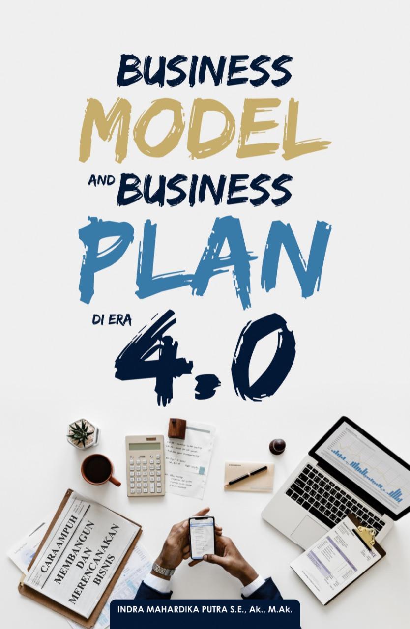 Business model and business plan di era 4.0 [sumber elektronis]