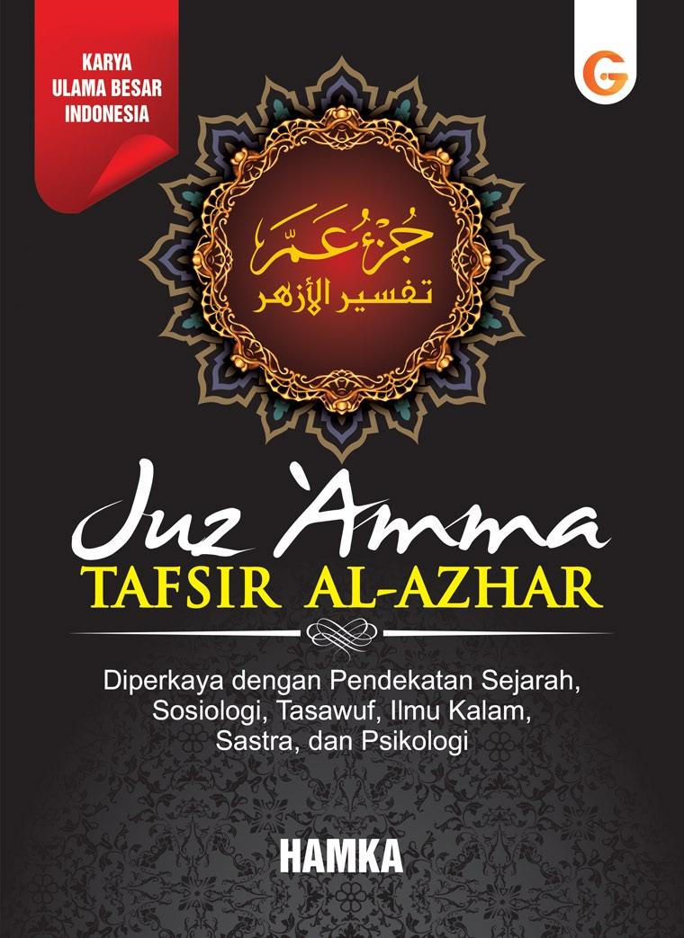 Juz `amma tafsir Al-Azhar [sumber elektronis] : diperkaya dengan pendekatan sejarah, sosiologi, tasawuf, ilmu kalam, sastra, dan psikologi