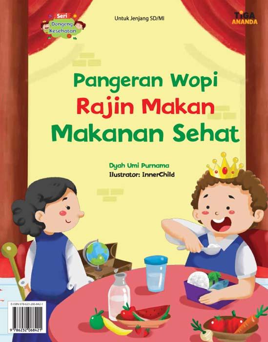 Pangeran Wopy rajin makan makanan sehat [sumber elektronis]