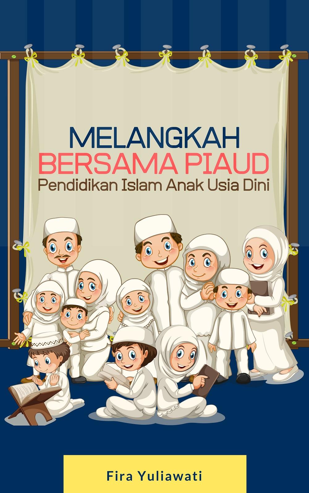 Melangkah bersama PIAUD (pendidikan Islam anak usia dini) [sumber elektronis]