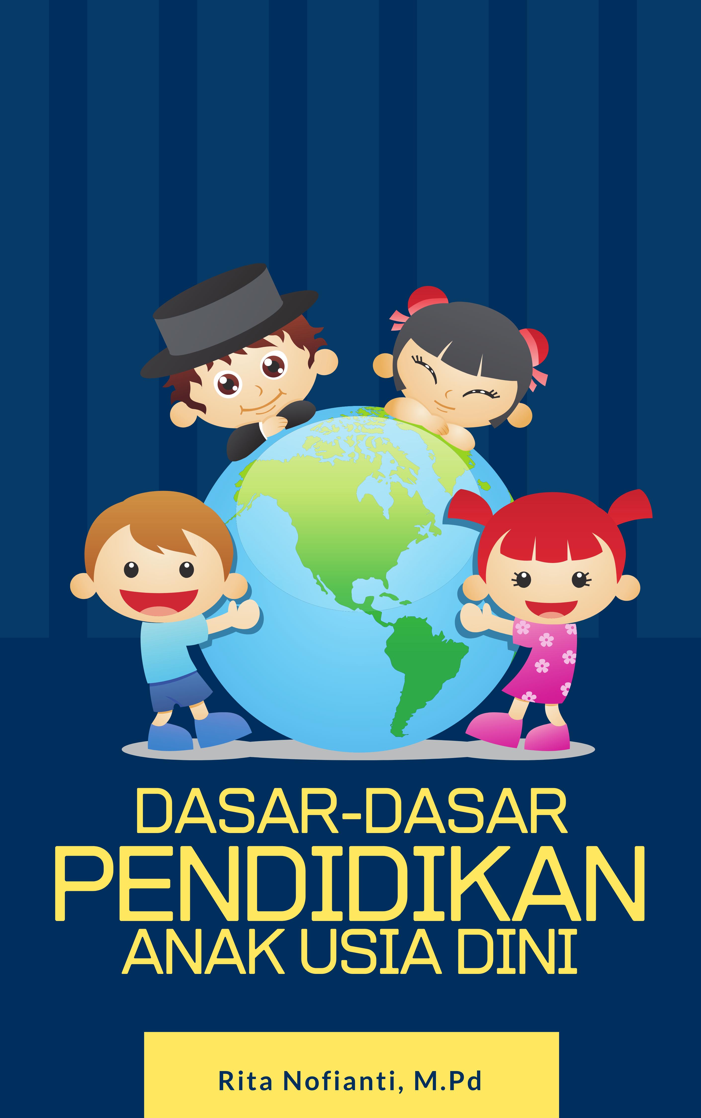 Dasar-dasar pendidikan anak usia dini [sumber elektronis]