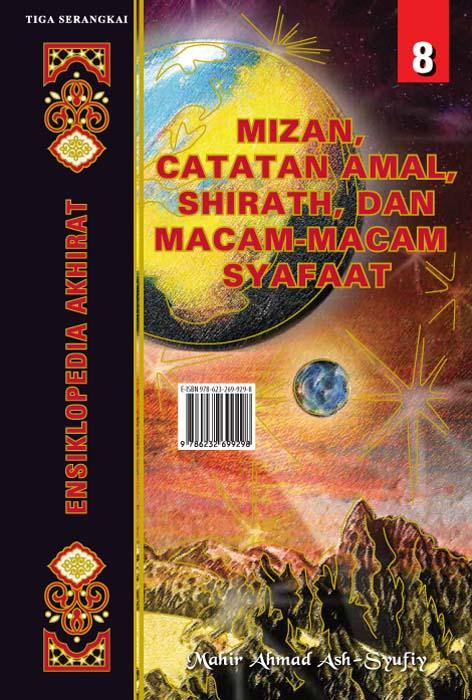 Mizan, catatan amal, shirath, dan macam-macam syafaat [sumber elektronis]