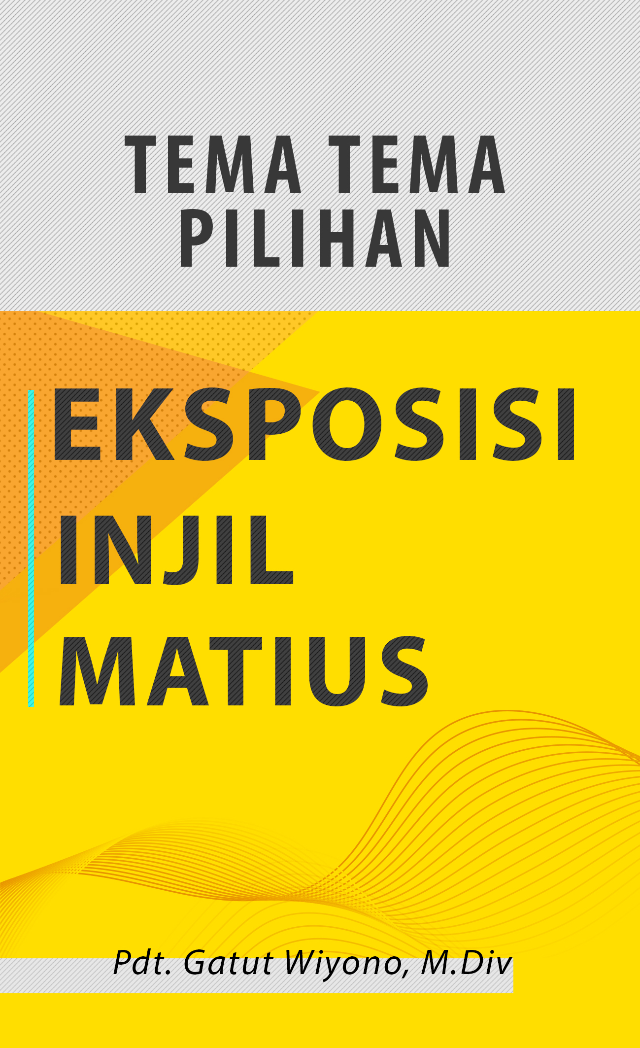 Tema tema pilihan [sumber elektronis] : eksposisi Injil Matius