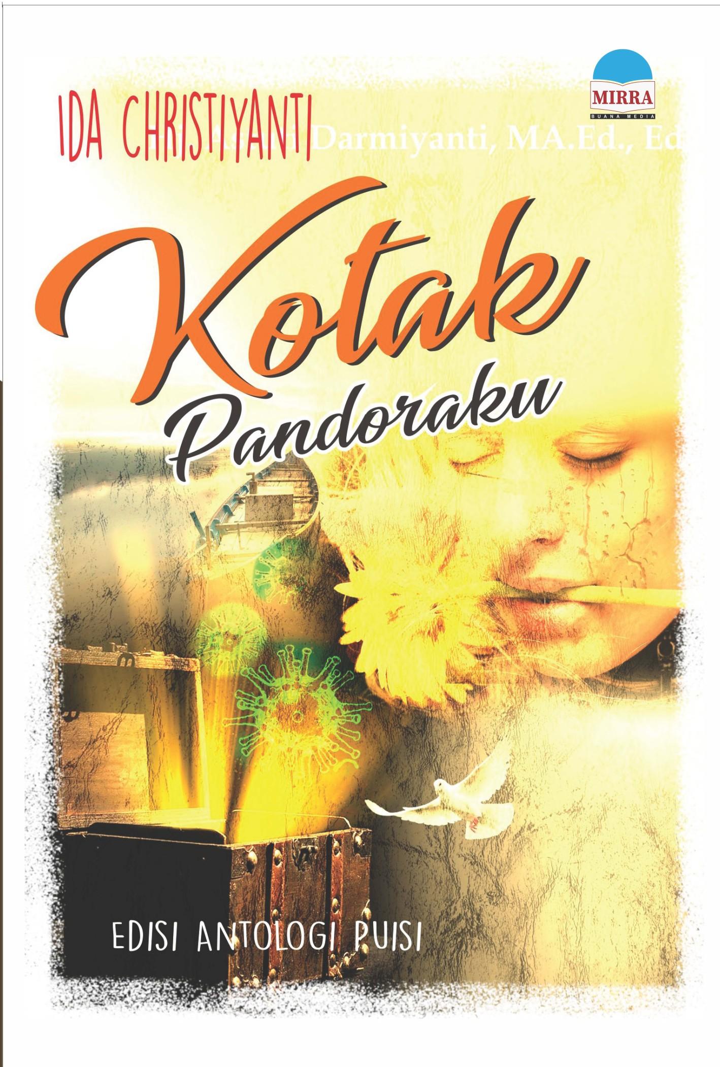 Kotak pandoraku [sumber elektronis] : edisi antologi puisi