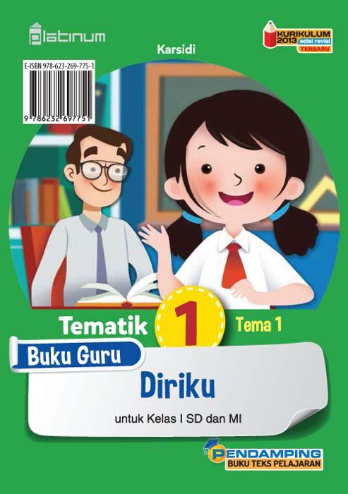Diriku [sumber elektronis] : buku guru tematik 1 tema 1 untuk kelas I SD dan MI