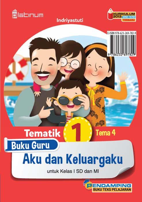 Aku dan keluargaku [sumber elektronis] : buku guru tematik 1 tema 4 untuk kelas I SD dan MI