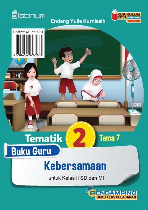 Kebersamaan [sumber elektronis] : buku guru tematik 2 Tema 7 untuk kelas II SD dan MI