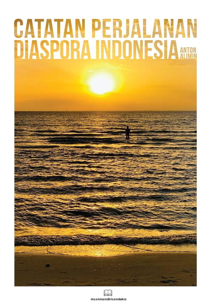 Catatan perjalanan diaspora Indonesia [sumber elektronis]