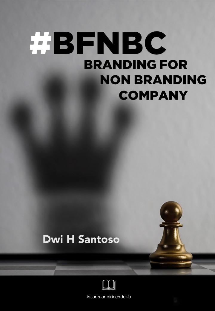 #bfnbc branding for non branding company [sumber elektronis]