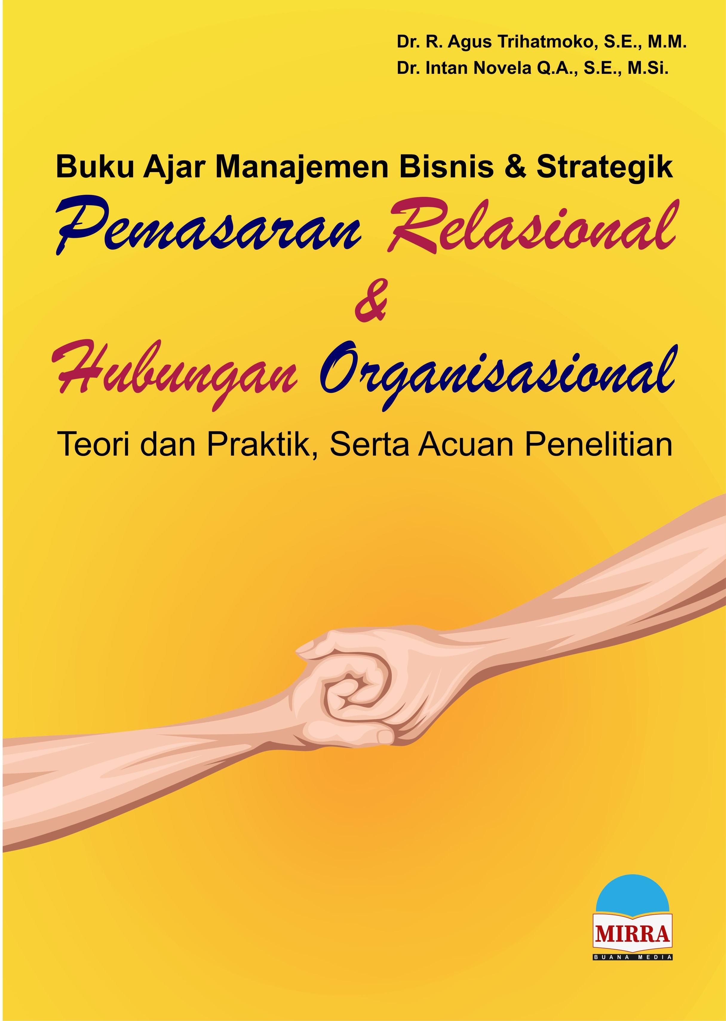 Buku ajar manajemen bisnis dan strategik [sumber elektronis] : pemasaran relasional dan hubungan organisasional : teori dan pratik, serta acuan penelitian