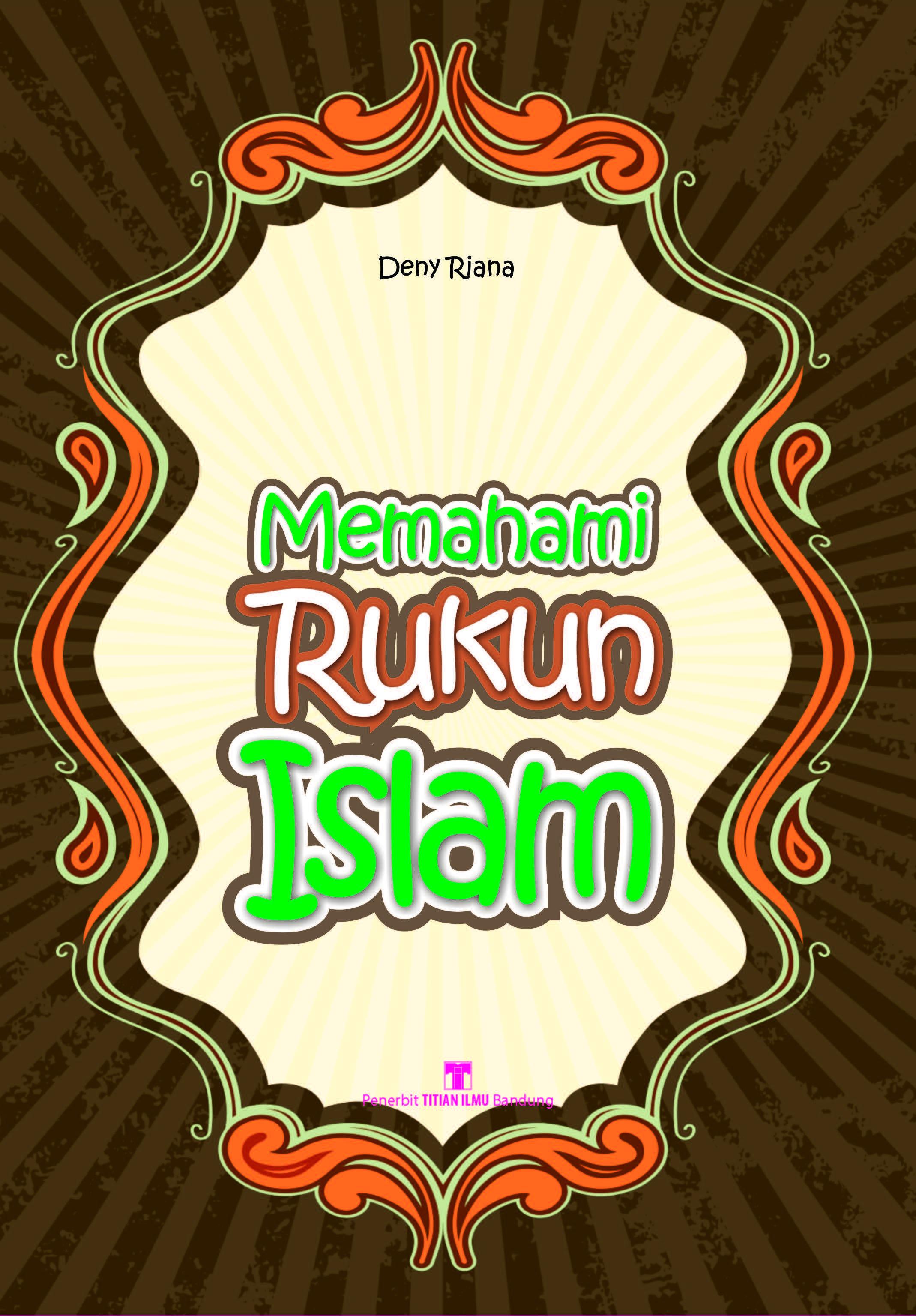 Memahami rukun Islam [sumber elektronis]