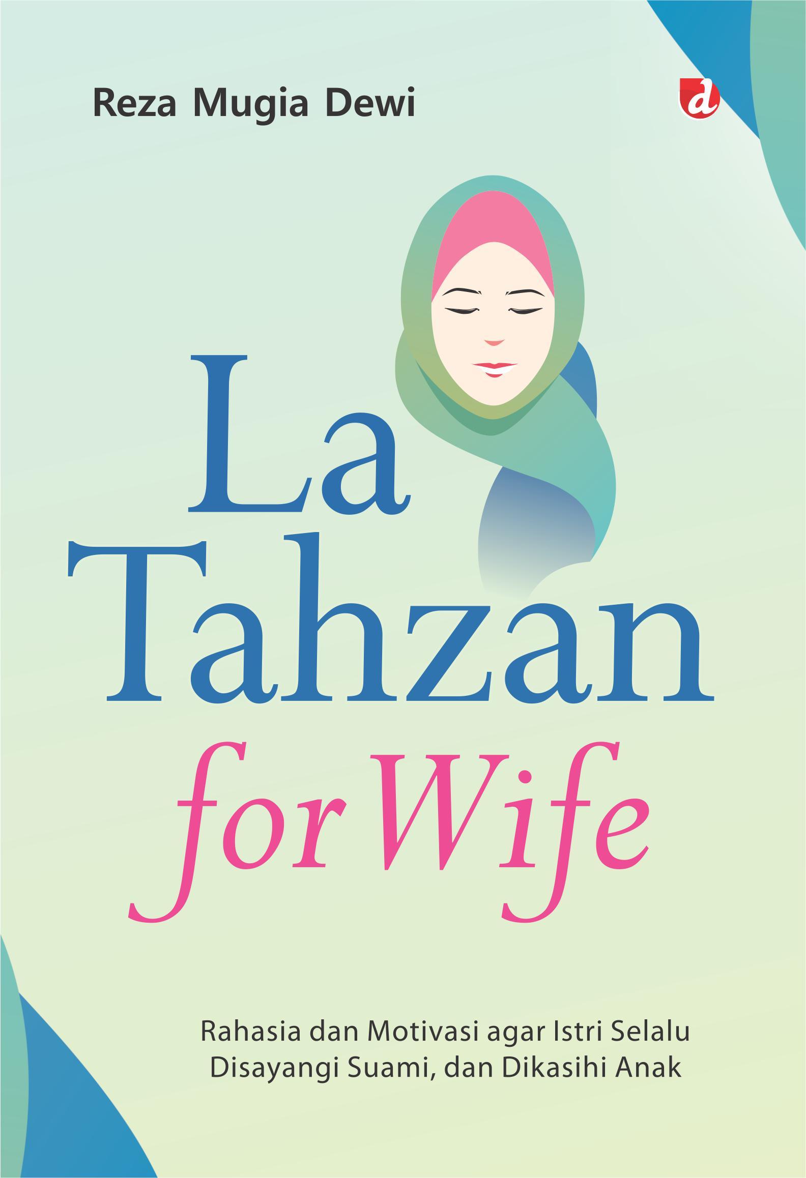 La tahzan for wife  [sumber elektronis]