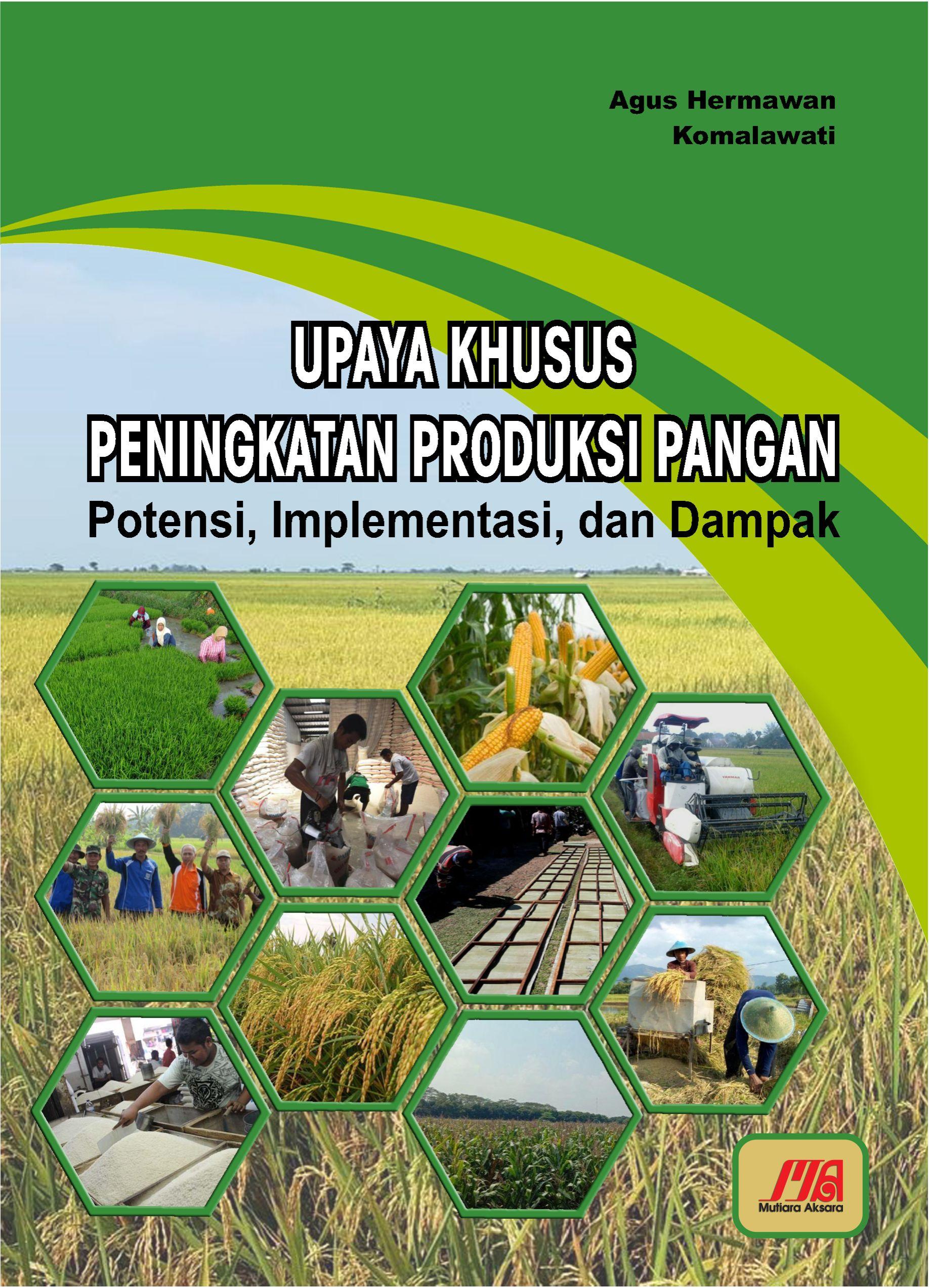 Upaya khusus peningkatan produksi pangan [sumber elektronis] :  potensi, implementasi, dan dampak