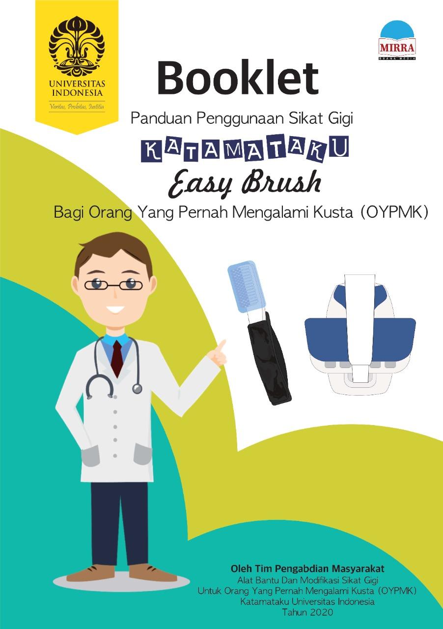 Booklet panduan penggunaan sikat gigi katamataku easy brush bagi orang yang pernah mengalami kusta (OYPMK) [sumber elektronis]