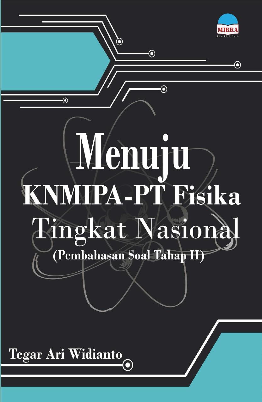 Menuju KNMIPA-PT fisika tingkat nasional [sumber elektronis] : pembahasan soal tahap II