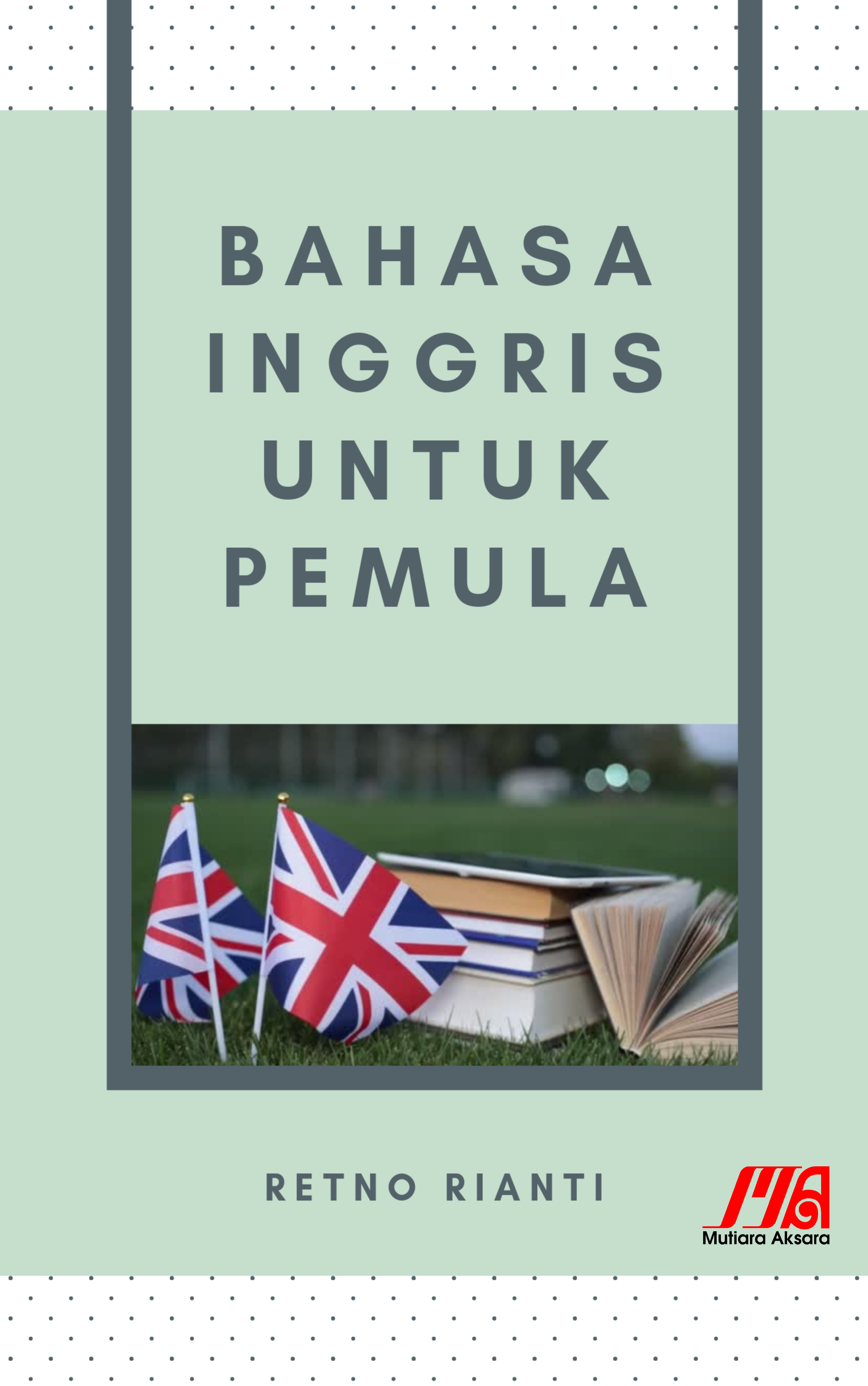 Bahasa Inggris untuk pemula [sumber elektronis]