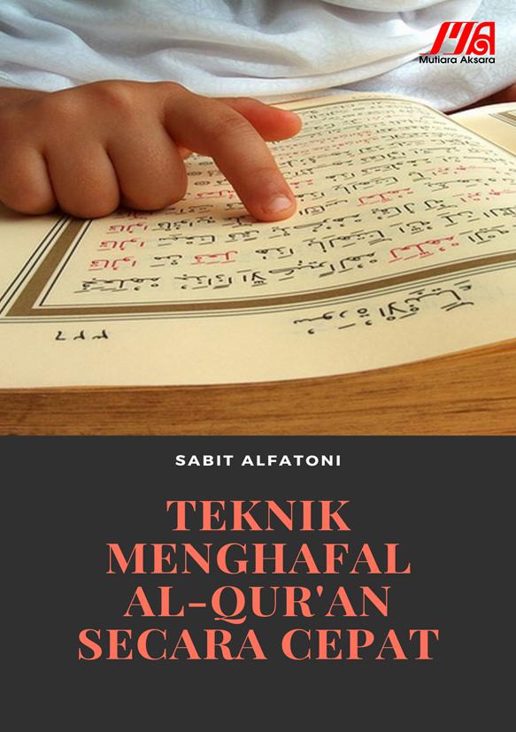 Teknik menghafal Al-Qur'an secara cepat [sumber elektronis]