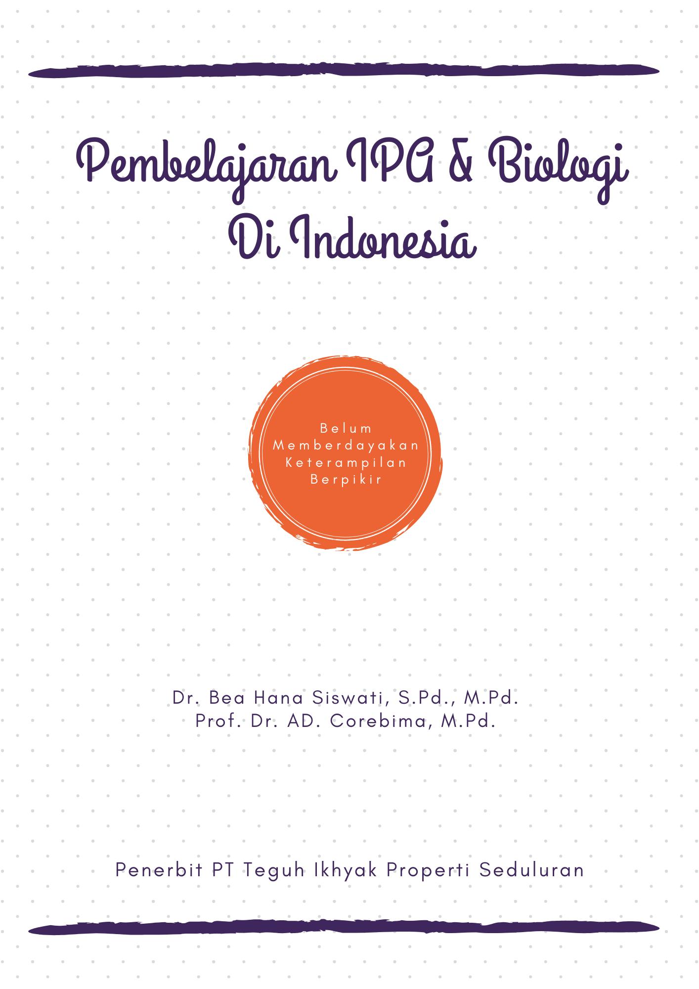 """Pembelajaran IPA & Biologi di Indonesia """"belum memberdayakan keterampilan berpikir"""" [sumber elektronis]"""