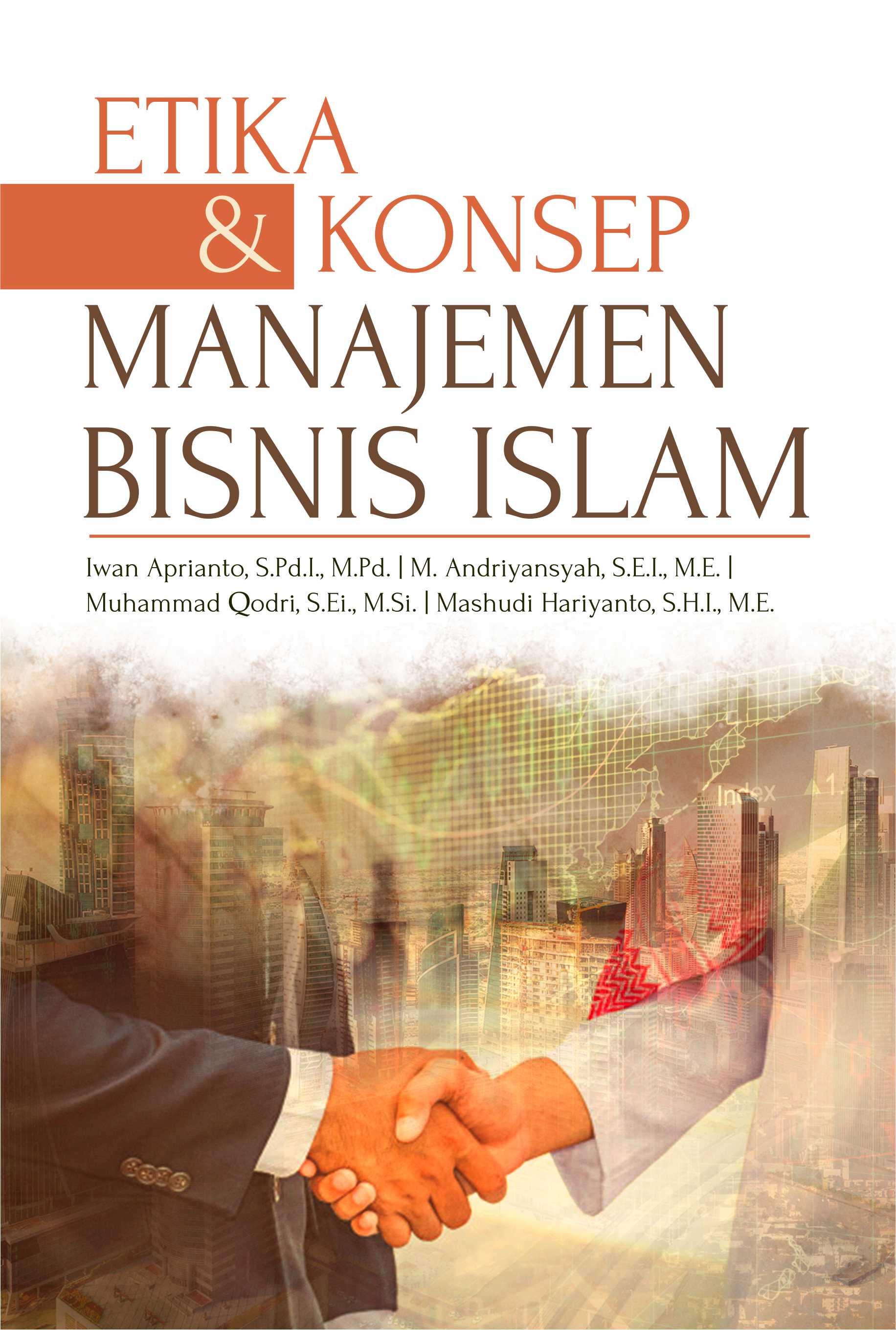 Etika & konsep manajemen bisnis islam [sumber elektronis]
