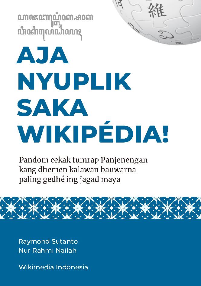 Aja nyuplik saka Wikipédia! Pandom cekak tumrap panjenengan kang dhemen kalawan bauwarna paling gedhé ing jagad maya [sumber elektronis]