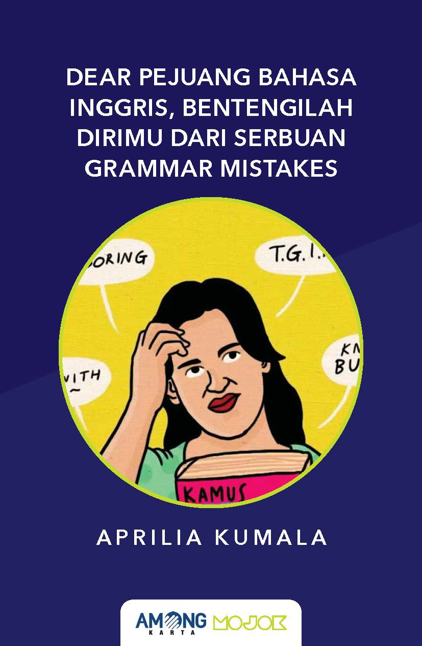 Dear pejuang Bahasa Inggris, bentengilah dirimu dari serbuan grammar mistakes [sumber elektronis]