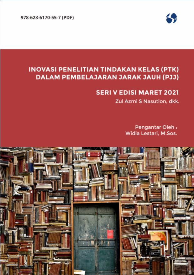 Inovasi penelitian tindakan kelas (PTK) dalam pembelajaran jarak jauh (PJJ) [sumber elektronis]