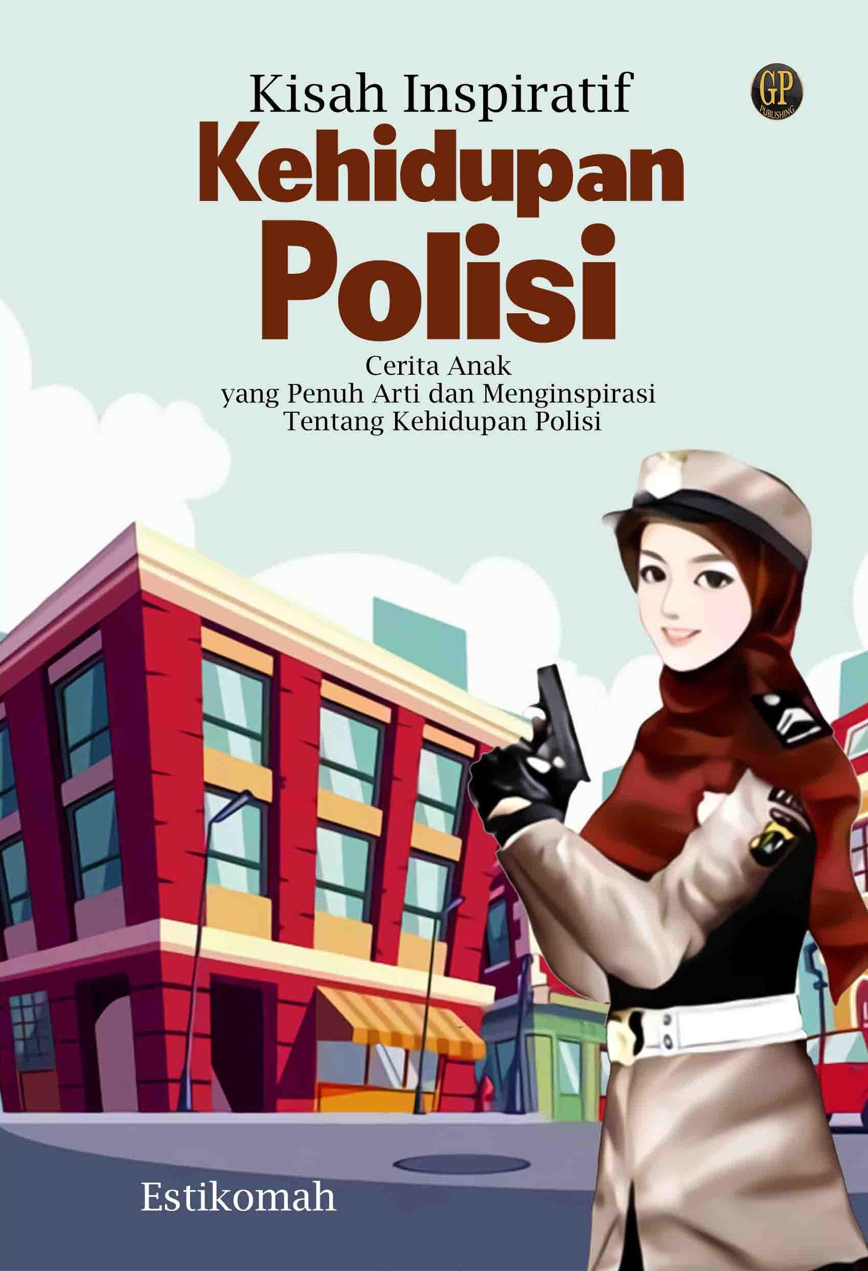 Kisah inspiratif kehidupan polisi [sumber elektronis]