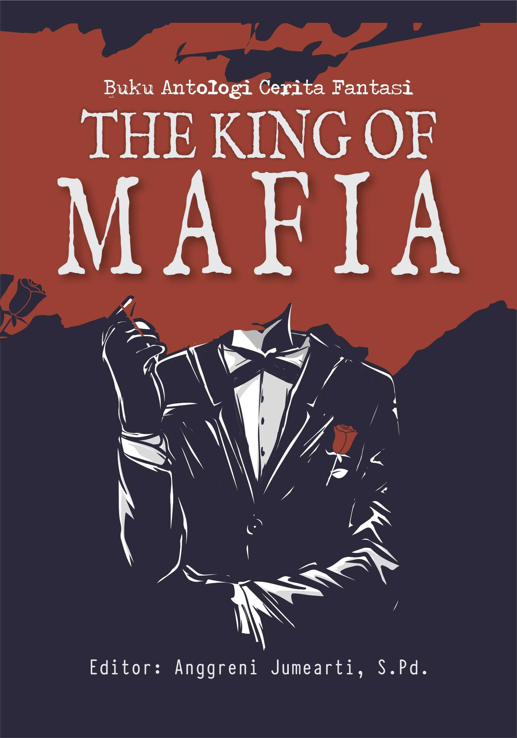 Buku antologi cerita fantasi the king of mafia [sumber elektronis]