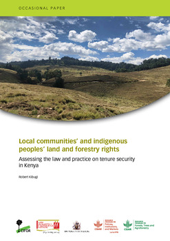 Local communities' and indigenous peoples' land and forestry rights [sumber elektronis] : assessing the law and practice on tenure security in kenya