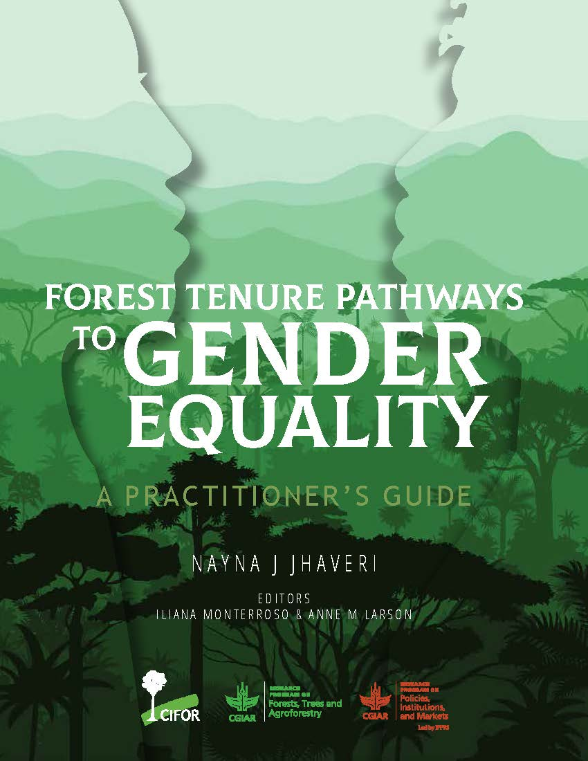 Forest tenure pathways to gender equality [sumber elektronis] : a practitioner's guide