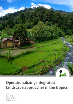 Operationalizing integrated landscape approaches in the tropics [sumber elektronis]
