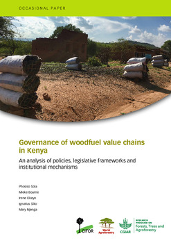 Governance of woodfuel value chains in Kenya [sumber elektronis] : an analysis of policies, legislative frameworks and institutional mechanisms