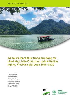 Cơ hội và thách thức trong huy động tài chính thực hiện Chiến lược phát triển lâm nghiệp Việt Nam giai đoạn 2006–2020 [sumber elektronis]