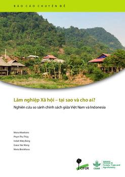 Lam nghiep xa hoi - tai sao va cho ai? [sumber elektronis]  : nghien cuu so sánh chính sách giua Viet Nam va Indonesia
