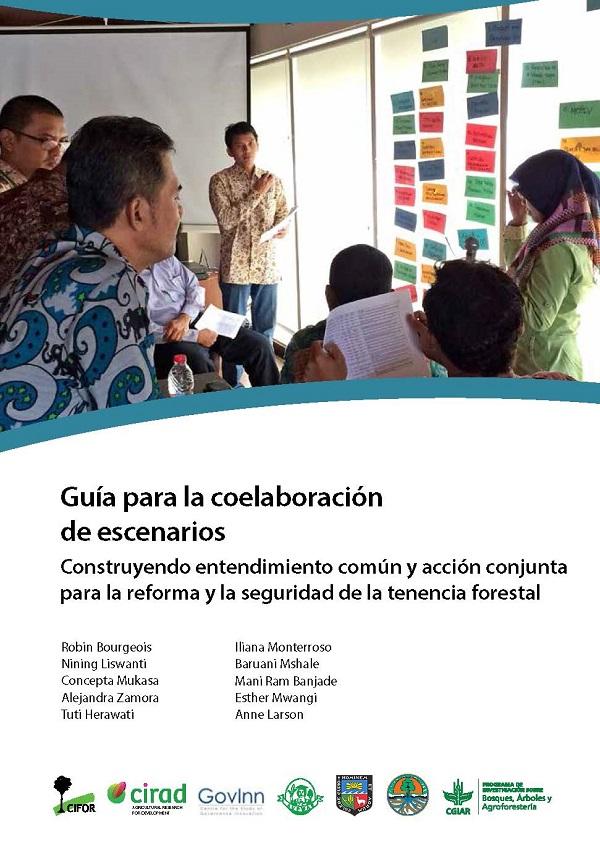 Guía para la coelaboración de escenarios [sumber elektronis] : construyendo entendimiento común y acción conjunta para la reforma y la seguridad de la tenencia forestal