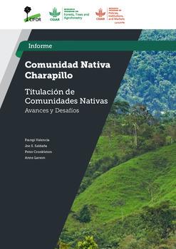 Comunidad nativa charapillo : titulacion de comunidades nativas [sumber elektronis] : avances y desafios