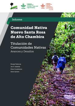 Comunidad nativa nuevo Santa Rosa de Alto Chambira [sumber elektronis] : titulacion de comunidades nativas avances y desafios