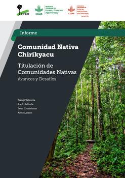 Comunidad nativa Chirikyacu [sumber elektronis] : titulacion de comunidades nativas avances y desafios