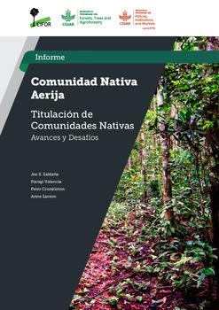 Comunidad nativa Aerija [ sumber elektronis] : titulacion de comunidades nativas avances y desafios