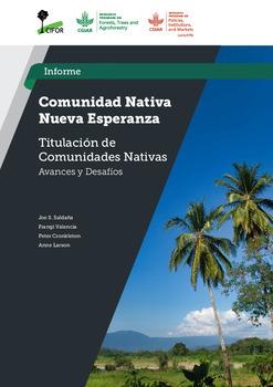 Comunidad nativa Nueva Esperanza [sumber elektronis] : titulacion de comunidades nativas : avances y desafios
