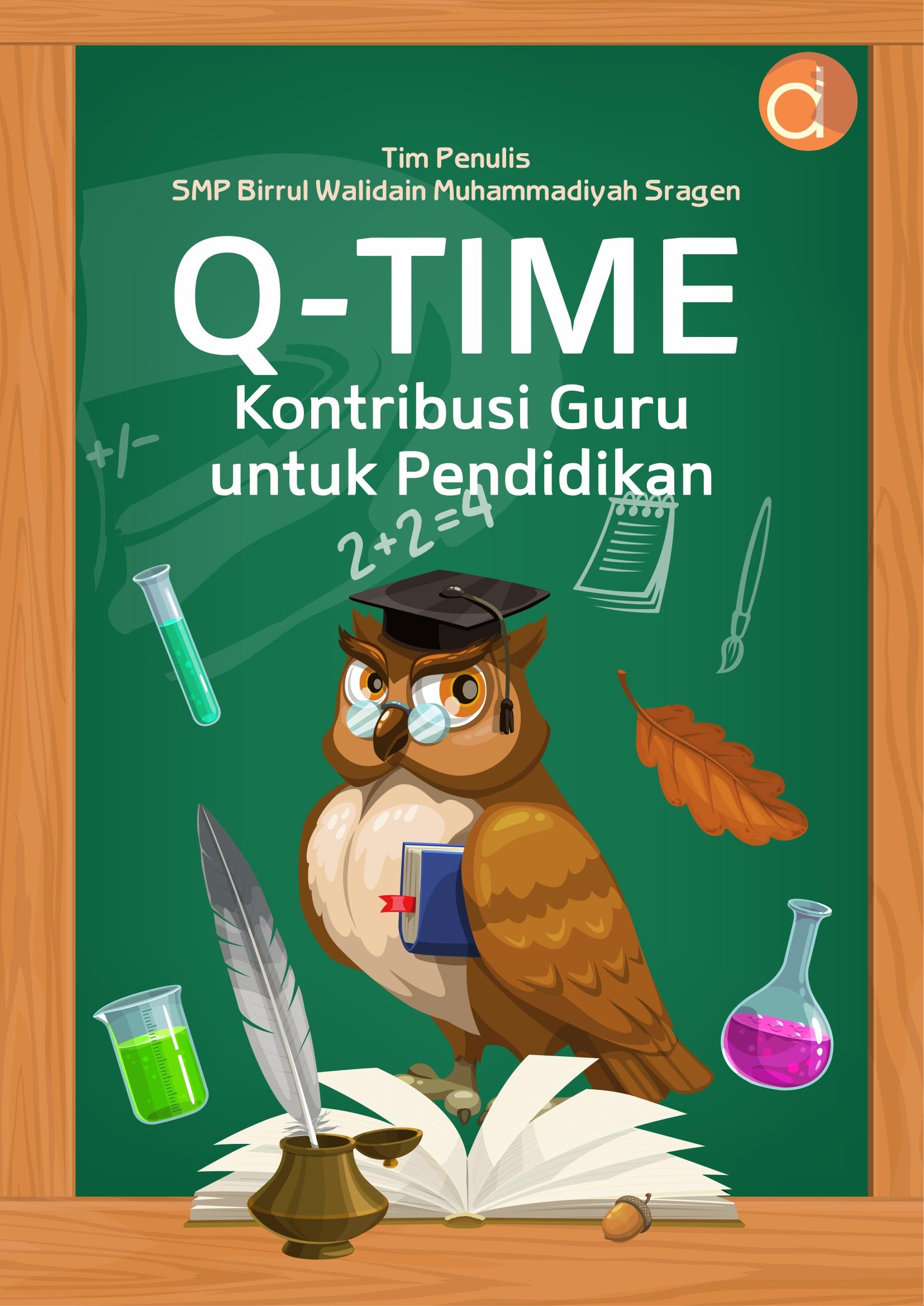 Q-time [sumber elektronis] : kontribusi guru untuk pendidikan