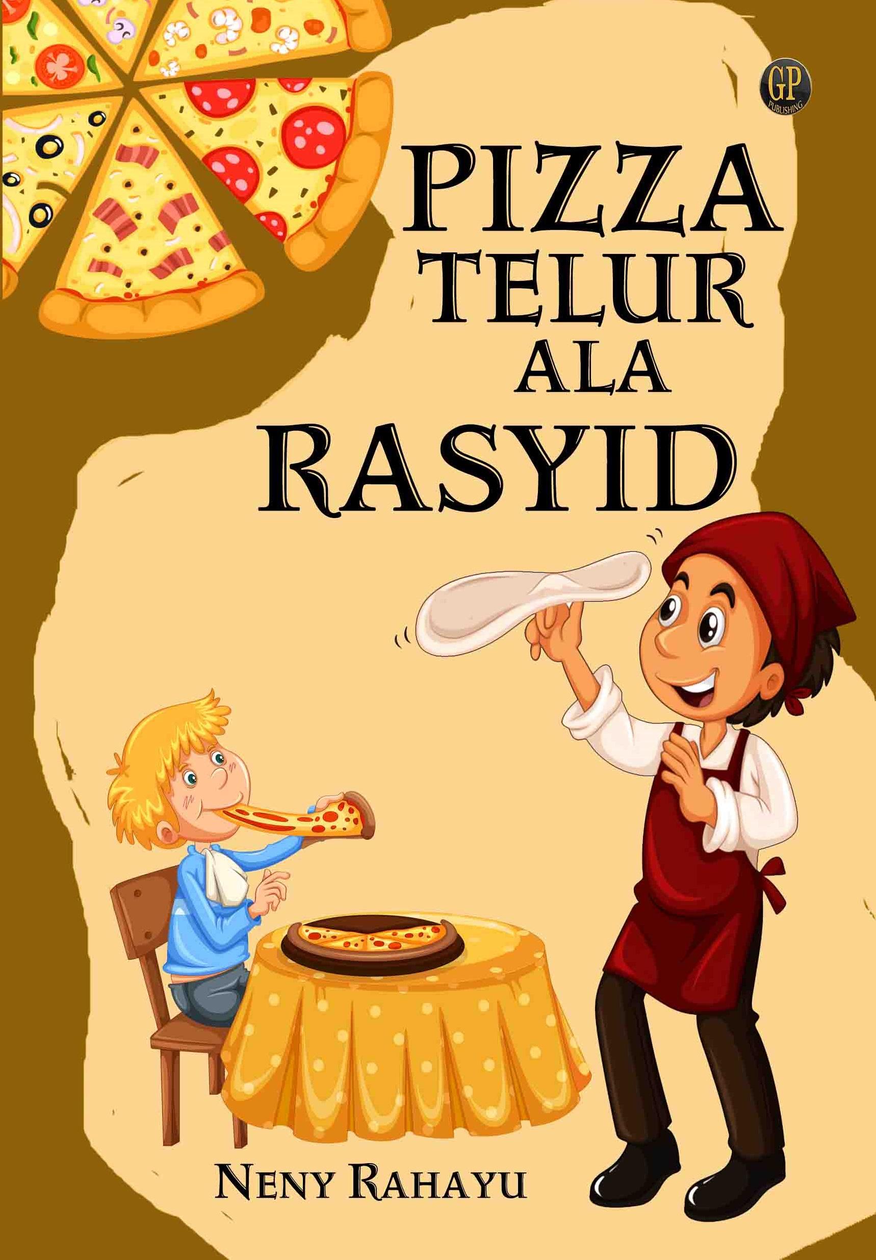 Pizza telur ala Rasyid [sumber elektronis]