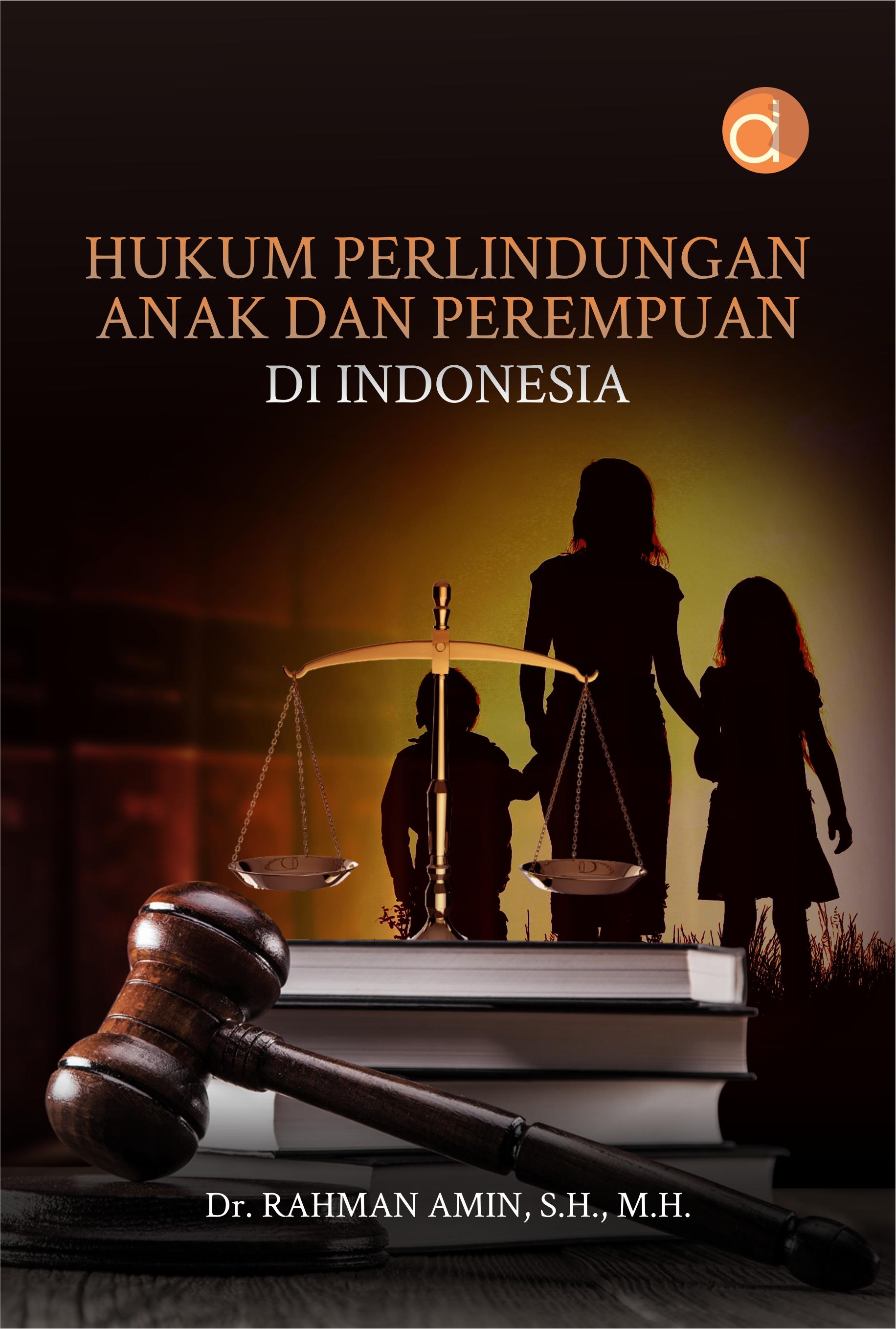 Hukum perlindungan anak dan perempuan di Indonesia [sumber elektronis]