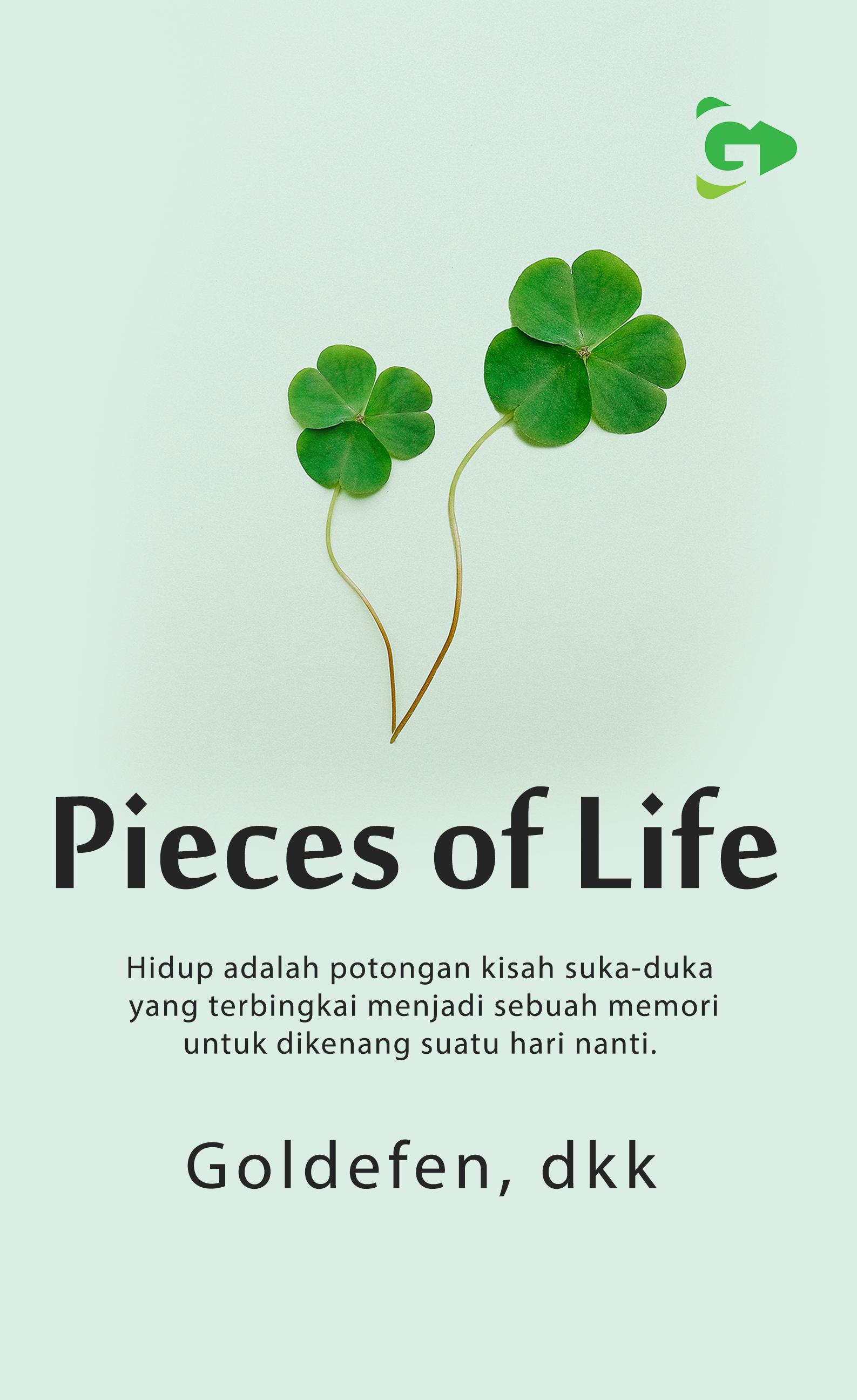 Pieces of life [sumber elektronis]