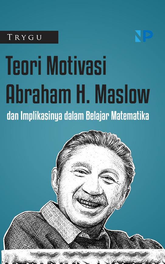 Teori motivasi Abraham H. Maslow dan implikasinya dalam belajar matematika [sumber elektronis]