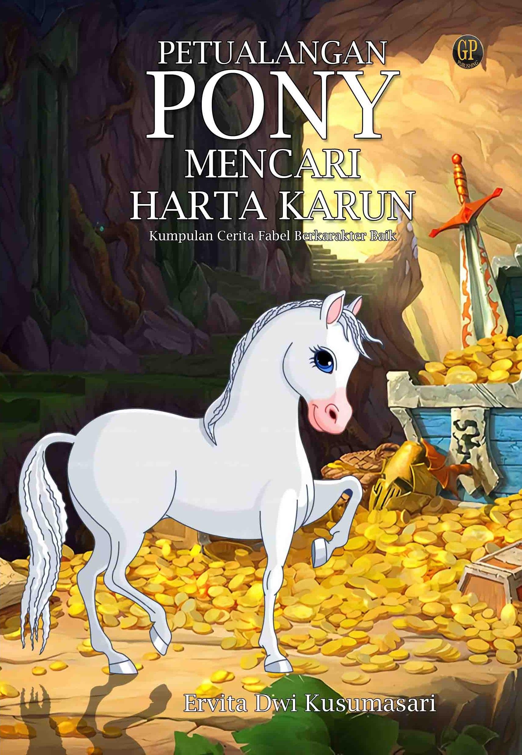 Petualangan Pony mencari harta karun [sumber elektronis] : kumpulan cerita fabel berkarakter baik